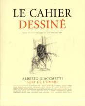 Le cahier dessiné N.8 ; Alberto Giacometti sort de l'ombre - Couverture - Format classique