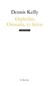 Orphelins ; Oussama, ce héros - Couverture - Format classique
