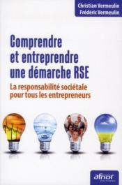Comprendre et entreprendre une démarche RSE ; la responsabilité sociétale pour tous les entrepreneurs - Couverture - Format classique