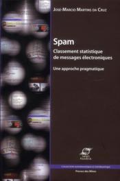 Spam ; classement statistique de messages électroniques ; une approche pragmatique - Couverture - Format classique