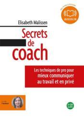 Secrets de coach ; les techniques de pro pour mieux communiquer au travail et en privé - Couverture - Format classique