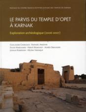 Parvis du temple d opet a karnak exploration archeologique - Couverture - Format classique