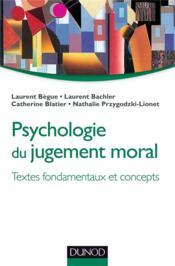 Psychologie du jugement moral ; textes fondamentaux et concepts - Couverture - Format classique