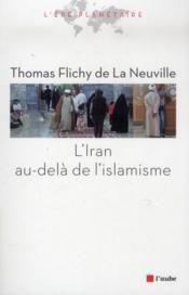 Comprendre l'Iran au-delà de l'islamisme - Couverture - Format classique