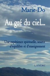 Au gré du ciel... une expérience spirituelle, source d'équilibre et d'enseignement - Couverture - Format classique