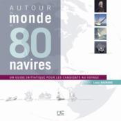 Autour du monde en 80 navires ; un guide initiatique pour les candidats au voyage - Couverture - Format classique