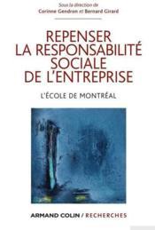 Repenser la responsabilité sociale de l'entreprise ; l'école de Montréal - Couverture - Format classique