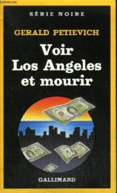 Collection : Serie Noire N° 2023 Voir Los Angeles Et Mourir - Couverture - Format classique