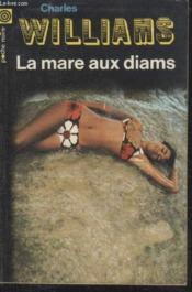 Collection La Poche Noire. N° 122 La Mare Aux Diams. - Couverture - Format classique