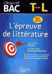 Objectif Bac ; L'Epreuve De Littérature ; Terminale L - Couverture - Format classique