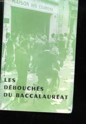 Les Debouches Du Baccalaureat - Couverture - Format classique