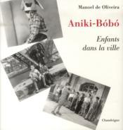 Aniki-Bobo ; enfants dans la ville - Couverture - Format classique