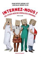 Internez-nous! vos (futurs) médecins généralistes témoignent - Couverture - Format classique