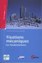 Fixations mécaniques ; les fondamentaux - Couverture - Format classique