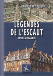 Légendes de l'Escaut ; Artois et Flandre - Couverture - Format classique