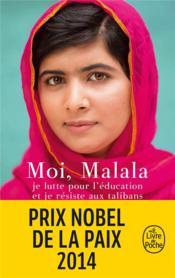 Moi, Malala, je lutte pour l'éducation et je résiste aux talibans - Couverture - Format classique
