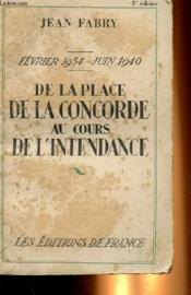 De La Place De La Concorde Au Cours De L'Intendance, Fevrier 1934 - Juin 1940 - Couverture - Format classique