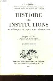 Histoire Des Institutions De L'Epoque Franque A La Revolution - Couverture - Format classique