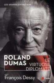 Roland Dumas ; le diplomate virtuose - Couverture - Format classique