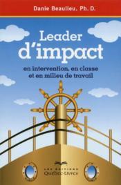 Leader d'impact - en intervention, en classe et enmilieu de travail 2ed - Couverture - Format classique