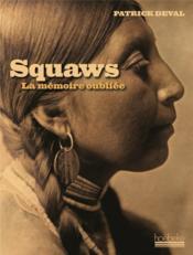 Squaws ; la mémoire oubliée - Couverture - Format classique