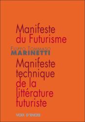 Manifeste du futurisme ; manifeste technique de la littérature futuriste - Couverture - Format classique