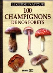 100 champignons de nos forêts - Couverture - Format classique
