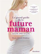 Le grand guide de la future maman - Couverture - Format classique