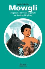 Mowgli ; d'après le Livre de la jungle de Rudyard Kipling - Couverture - Format classique