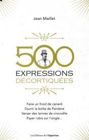 500 expressions populaires décortiquées - Couverture - Format classique
