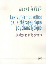 Les voies nouvelles de la thérapeutique psychanalytique ; le dedans et le dehors - Intérieur - Format classique