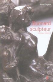 Bonnard Sculpteur. Catalogue Raisonne. - Couverture - Format classique