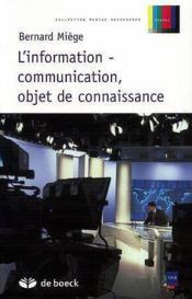 L'information-communication, objets de connaissance - Couverture - Format classique