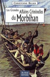 Les grandes affaires criminelles du Morbihan - Couverture - Format classique