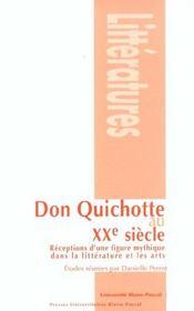 Don Quichotte au XX siècle ; réceptions d'une figure mythique dans la littérature et les arts - Intérieur - Format classique