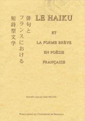 Le haiku et la forme brève en poésie française - Couverture - Format classique