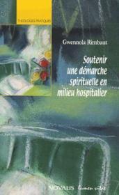 Soutenir une démarche spirituelle en milieu hospitalier - Couverture - Format classique