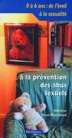 0 a 6 ans : de l'eveil a la sexualite a la prevention des abus sexuels - Intérieur - Format classique