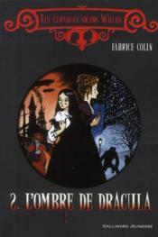 Les étranges soeurs Wilcox t.2 ; l'ombre de Dracula - Couverture - Format classique