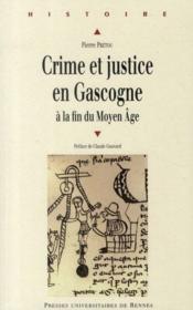 Crime et justice en Gascogne à la fin du Moyen Age - Couverture - Format classique