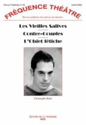 Revue Frequence Theatre N.33 ; Les Vieilles Salives ; Contre-Couples ; L'Objet Fétiche - Couverture - Format classique