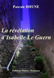 La révélation d'Isabelle Le Guern - Couverture - Format classique