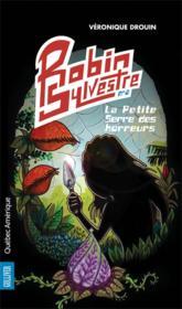 Robin Sylvestre V 02 La Petite Serre Des Horreurs - Couverture - Format classique