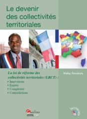 Le devenir des collectivités territoriales ; la loi de réforme des collectivités territoriales - Couverture - Format classique