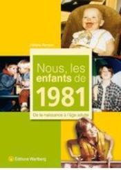 NOUS, LES ENFANTS DE ; nous, les enfants de 1981 - Couverture - Format classique
