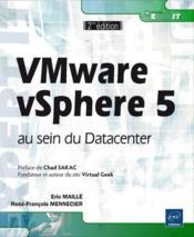 VMware vSphere 5 ; au sein du Datacenter (2ieme edition) - Couverture - Format classique