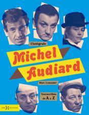 Michel Audiard ; intégrale ; tous ses films de A à Z - Couverture - Format classique