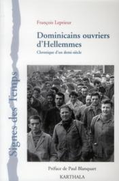 Dominicains ouvriers d'hellemmes. chronique d'un demi-siecle - Couverture - Format classique