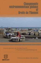 Changements environnementaux globaux et Droits de l'Homme - Christel Cournil,Catherine Colard-Fabregoule