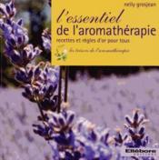 L'essentiel de l'aromathérapie ; recettes et règles d'or pour tous - Couverture - Format classique